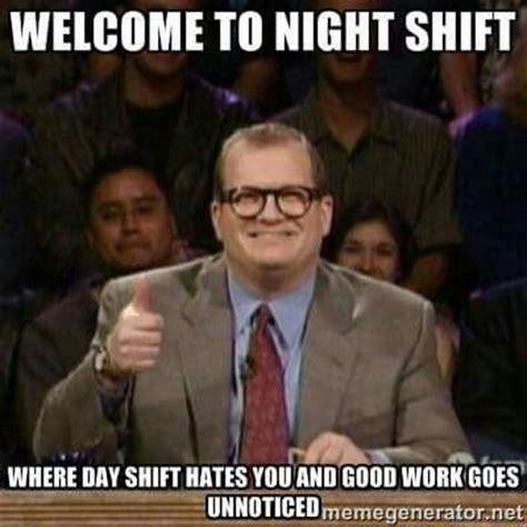 Night Shift Memes - 78 images about the night life 3rd shift problems on pinterest nursing no sleep and story