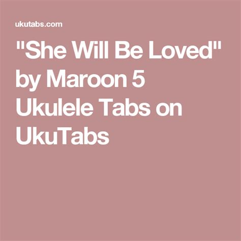 maroon 5 ukulele she will be loved quot she will be loved quot by maroon 5 ukulele tabs on ukutabs