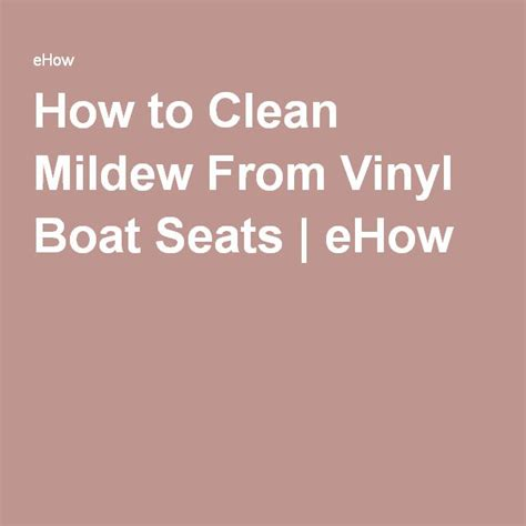 Best Mildew Cleaner For Boat Seats by How To Clean Mildew From Vinyl Boat Seats Jewelry