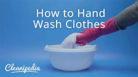 how to handwash clothes how to hand wash clothes youtube