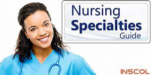 Nurses! Here's Your Own Guide to Nursing Specialties