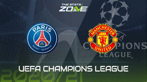 2020-21 UEFA Champions League – PSG vs Man Utd Preview ...