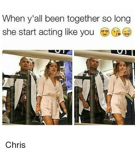 Moving In Together Meme - when y all been together so long she start acting like you chris girl meme on sizzle