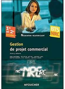 Bts Nrc Avis : gestion de projet commercial bts nrc 1 re et 2 me ann es livre de l 39 l ve broch thierry ~ Medecine-chirurgie-esthetiques.com Avis de Voitures