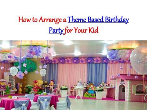 Birthday Blesshow To Arrange A Theme Based Birthday Party