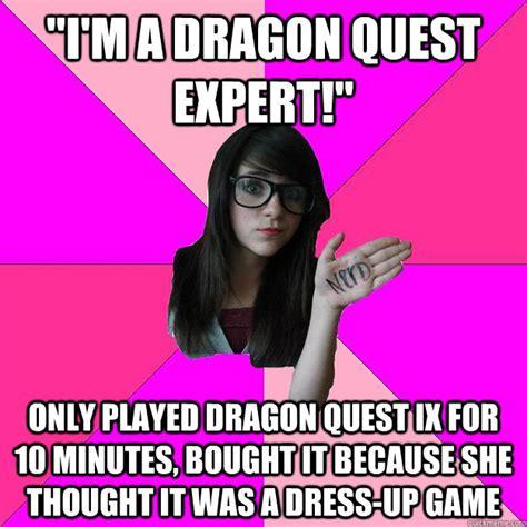 Meme Quest - quot i m a dragon quest expert quot only played dragon quest ix