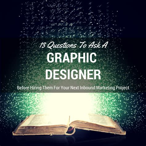 graphic design questions 13 questions to ask a graphic designer before hiring them