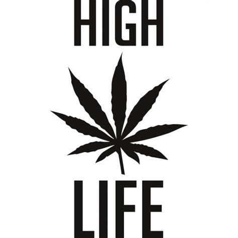 high life wall sticker cannabis weed quote wall decal