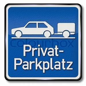 Auto De Privat : blaues schild privat parkplatz f r autos mit anh nger ~ Kayakingforconservation.com Haus und Dekorationen