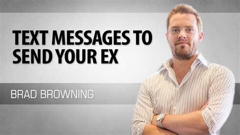 How To Say It On Your Resume Brad Karsh by Text Messages To Send Your Ex 3 Texts To Get Your Ex Back