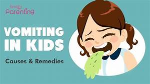 Vomiting In Kids - Types  Causes And Treatment