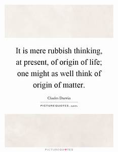 It is mere rubb... Matter Of Life Quotes
