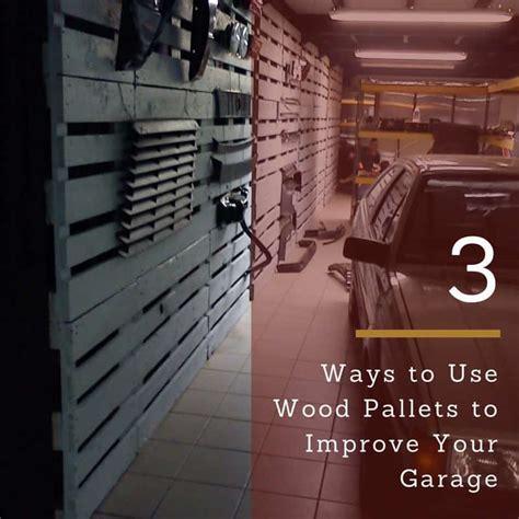 ways   wood pallets  improve  garage  pallets