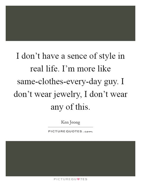 Life And Clothes Quotes u0026 Sayings | Life And Clothes Picture Quotes