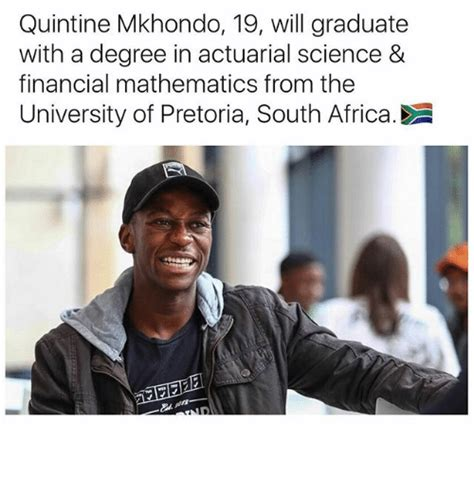 U Of A Memes - quintine mk hondo 19 will graduate with a degree in actuarial science financial mathematics