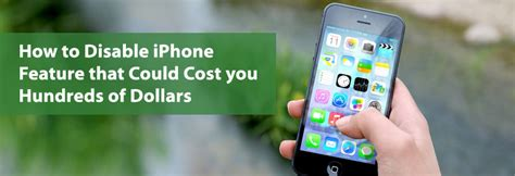 how do you disable an iphone how to disable iphone feature that could cost you hundreds