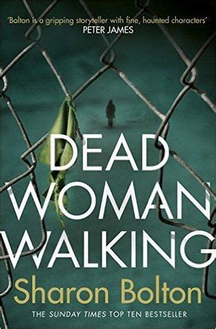 dead woman walking  sharon bolton reviews discussion