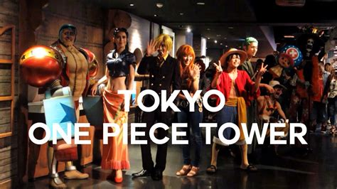 Tokyo One Piece Tower Japan Vlog 2015 Youtube