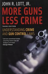More Guns  Less Crime  Understanding Crime And Gun Control