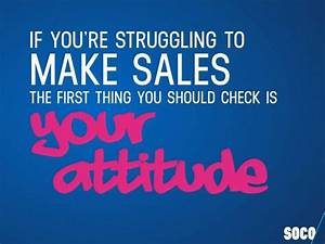 If you're struggling to make sales the first thing you ...