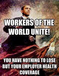 Workers of the World unite! You have nothing to lose but ...