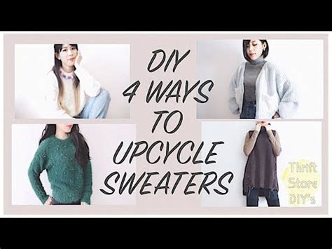 Thrift Flip ️ Refashion Diy 4 Ways To Upcycle Sweaters