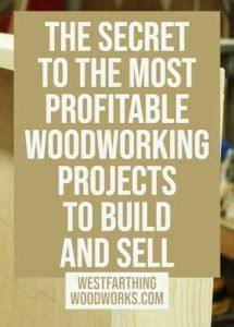 secret    profitable woodworking projects