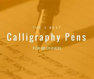 25 best ideas about best calligraphy pens on pinterest With lettering pens for beginners