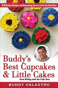 Buddy's Best Cupcakes & Little Cakes (from Baking with the ...