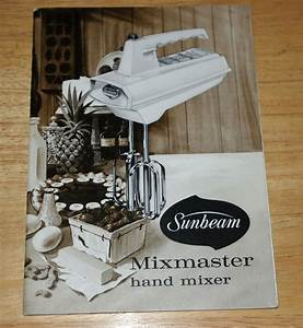 Original Vintage Sunbeam Mixmaster Hand Mixer User Guide