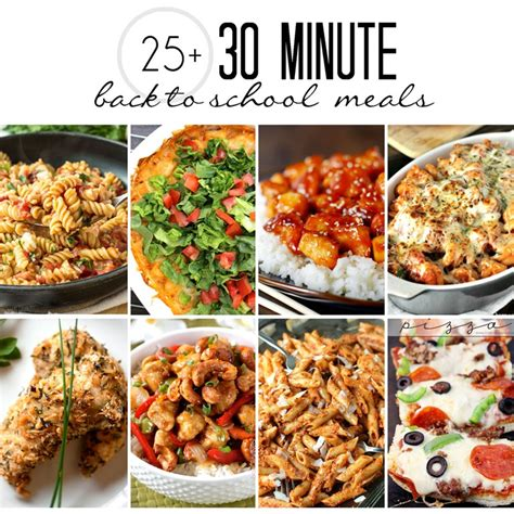 easy meals to make 25 30 minute meals perfect for back to school yummy