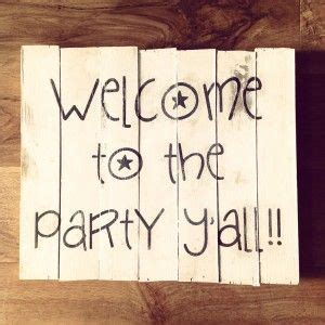 Welcome To The Party Y'all! Country Girl Quote Party. Morning Quotes Bible Verse. Can't Sleep Instagram Quotes. Quotes About Love Being Stupid. Nature Quotes In Frankenstein. God Inspirational Quotes Verses. Sister Quotes Funny. Trust Journey Quotes. Quotes Work Smarter Not Harder