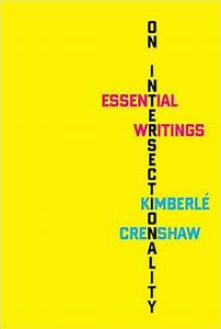 Intersectionality Essay Kimberlé Crenshaw Explains The Power Of