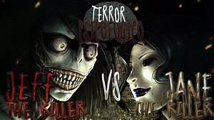 JEFF THE KILLER VS JANE THE KILLER (CREEPYPASTA) - YouTube  Killer