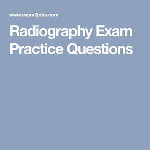 Radiography Exam Practice Questions