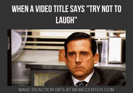 Try Not To Laugh Memes - when a video title says quot try not to laugh quot by reactiongifs meme center