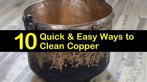 quick easy ways  clean copper