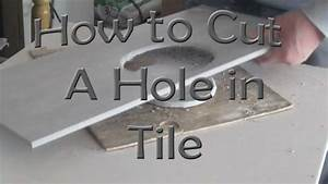 How to cut a hole in ceramic tile for toilet flange with for How to cut ceramic floor tile