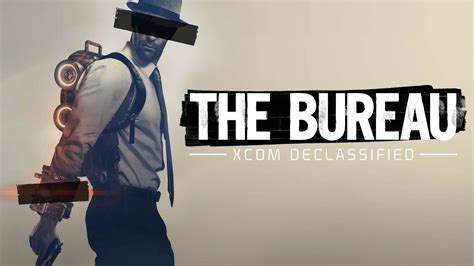 the bureau xcom 39 the bureau xcom declassified 39 should been a