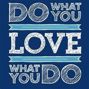 Do What You Love : do what you love or love what you do ciara conlon ~ Buech-reservation.com Haus und Dekorationen