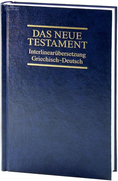 Das Neue Testament  Griechisch  Deutsch (interlinear