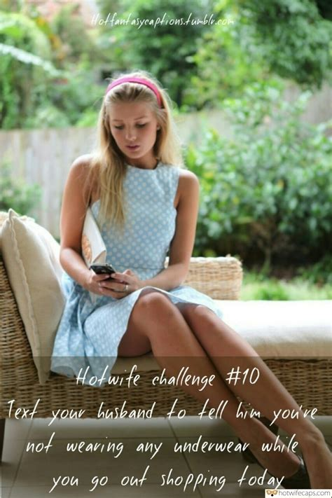 Challenges And Rules No Panties Sfw Caps Hotwife Caption №11500 Young Blonde Wife Texting Her
