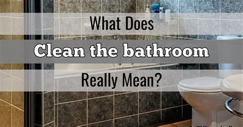 What Does Clean The Bathroom (or Kitchen) Really Mean? Best Way To Clean Stains On Carpet Remove Old From Vancouver Cleaning Reviews Georgia Works Sacramento Ca Pictures Of Beetle Larvae Car Wash Shampoo Carpets Gilroy