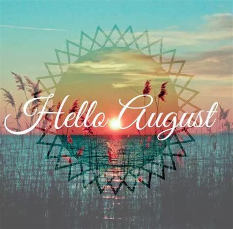 Hello August month august hello august august quotes hello ...