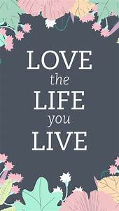 Love Life. Tap to check out more Good Quotes iPhone ...