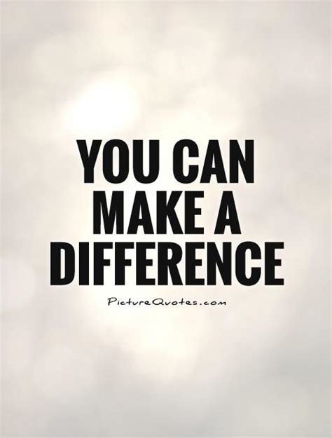 You Make A Difference Quotes Quotesgram. Love Quotes Buddha. Song Cry Jay Z Quotes. Quotes About Love Regrets. Humor Graduation Quotes. Life Quotes That Make You Cry. Quotes Mom And Dad. Family Quotes In Frankenstein. Smile Quotes About Myself