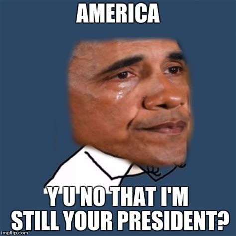 President Obama Meme - poor obama imgflip