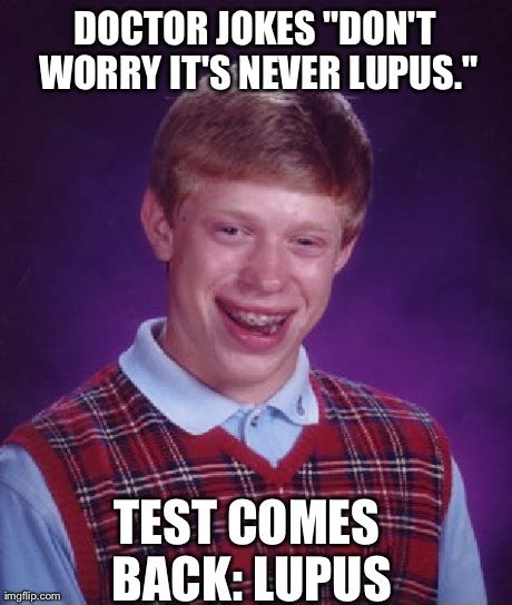 Lupus Meme - lupus meme 28 images 1000 images about it s never lupus dr gregory house on futurama fry