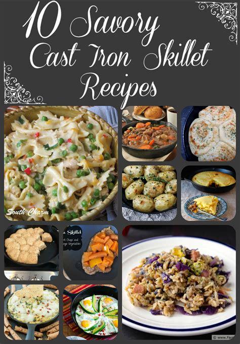 iron skillet meals 10 savory cast iron skillet recipes