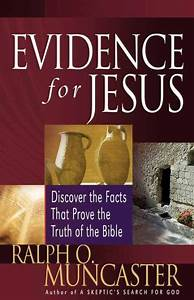 Evidence for Jesus: Discover the Facts That Prove the ...